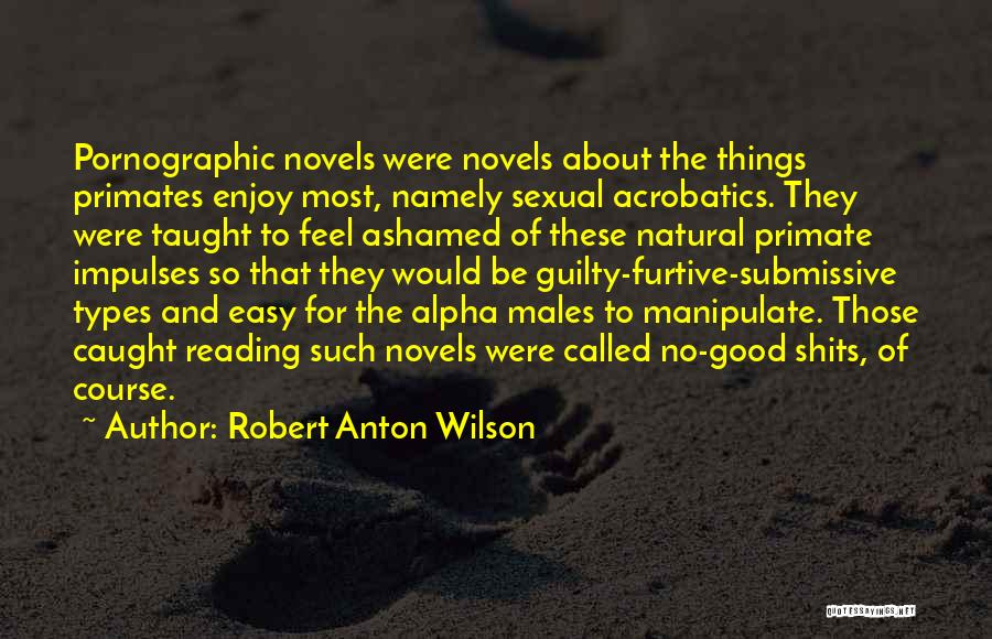 Acrobatics Quotes By Robert Anton Wilson