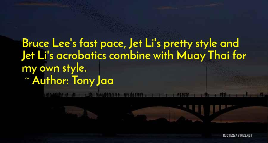 Acrobatics Quotes By Tony Jaa