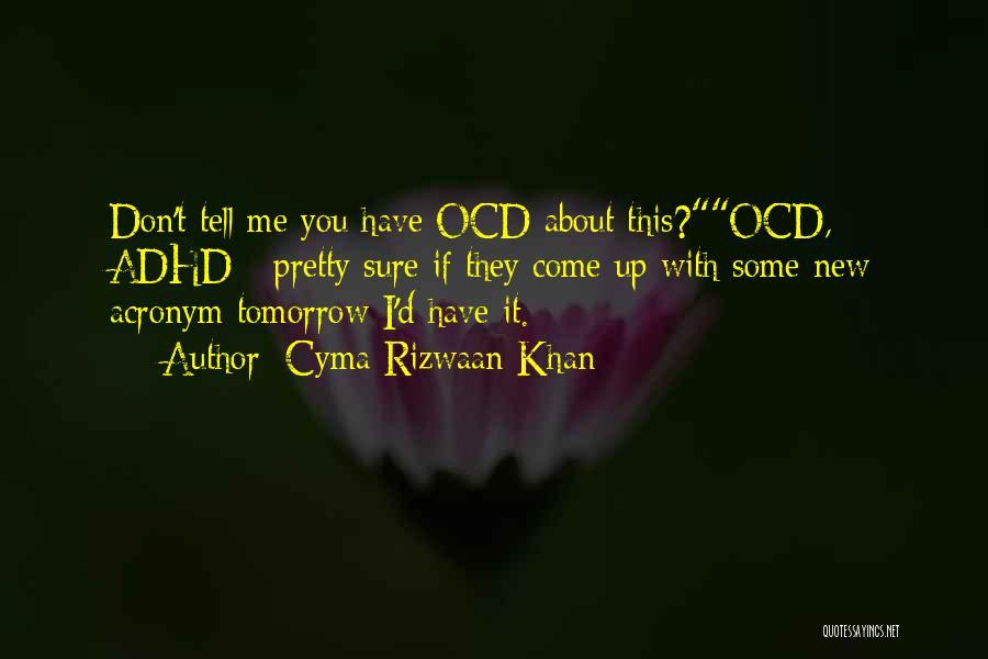 Acronym Inspirational Quotes By Cyma Rizwaan Khan