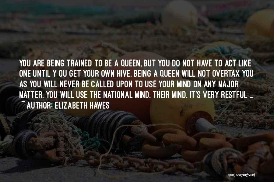 Act Like A Queen Quotes By Elizabeth Hawes