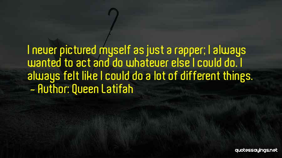 Act Like A Queen Quotes By Queen Latifah