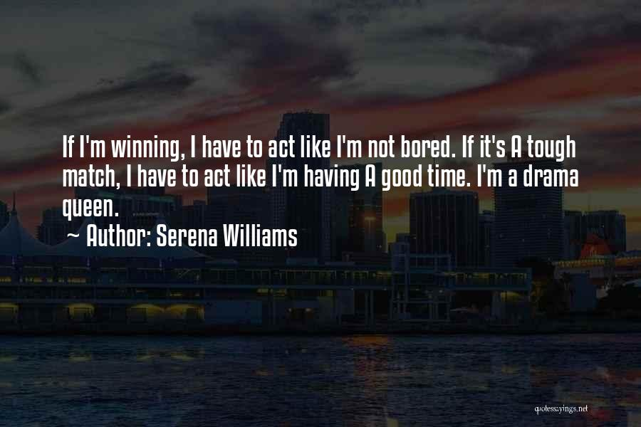 Act Like A Queen Quotes By Serena Williams