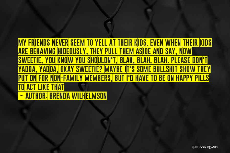 Act Like Family Quotes By Brenda Wilhelmson