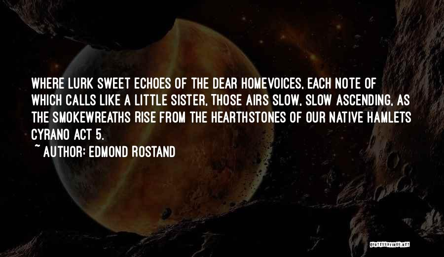 Act Like Family Quotes By Edmond Rostand