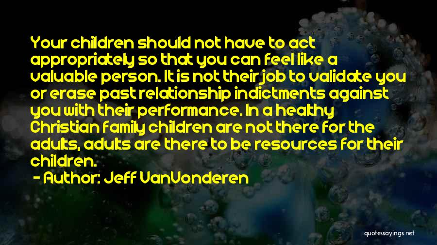 Act Like Family Quotes By Jeff VanVonderen