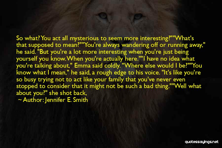 Act Like Family Quotes By Jennifer E. Smith