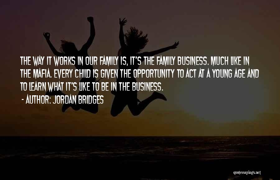 Act Like Family Quotes By Jordan Bridges