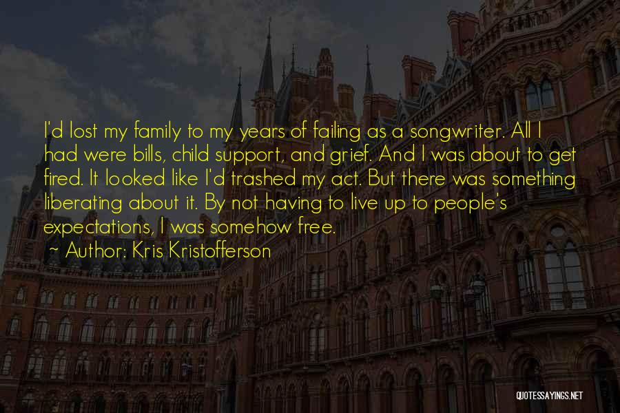 Act Like Family Quotes By Kris Kristofferson