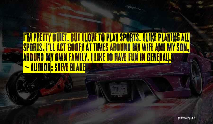 Act Like Family Quotes By Steve Blake