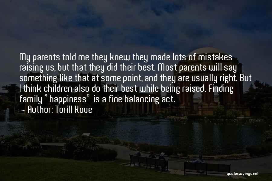 Act Like Family Quotes By Torill Kove