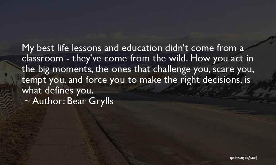 Act Now Motivational Quotes By Bear Grylls