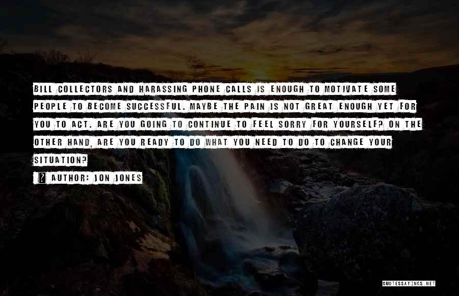 Act Now Motivational Quotes By Jon Jones