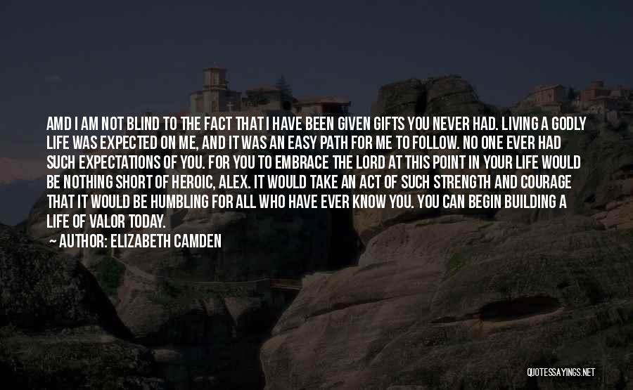 Act Valor Quotes By Elizabeth Camden