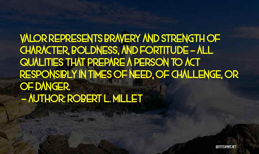 Act Valor Quotes By Robert L. Millet