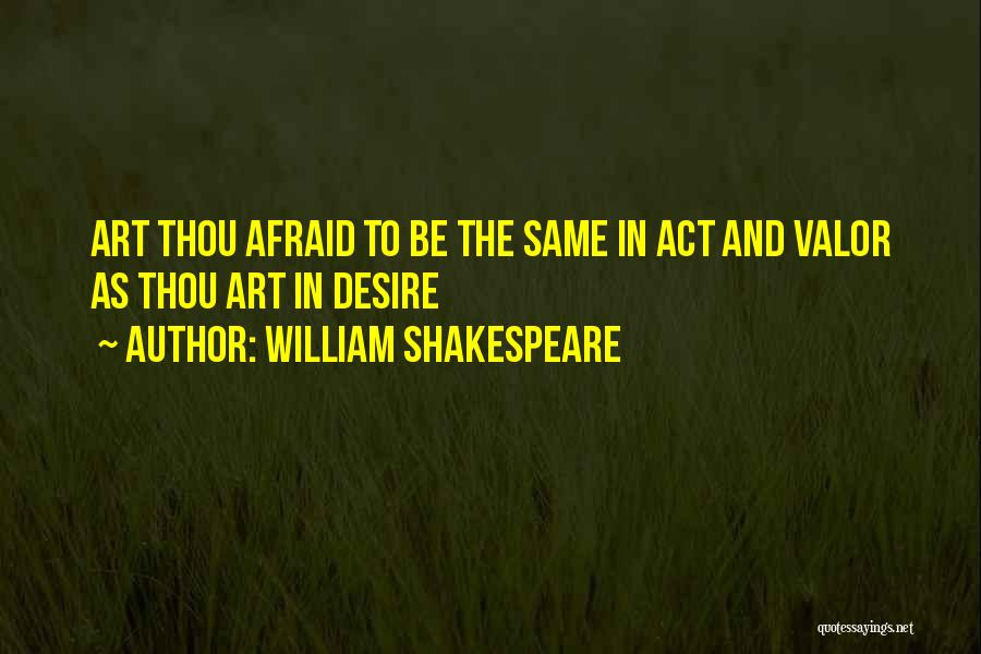 Act Valor Quotes By William Shakespeare