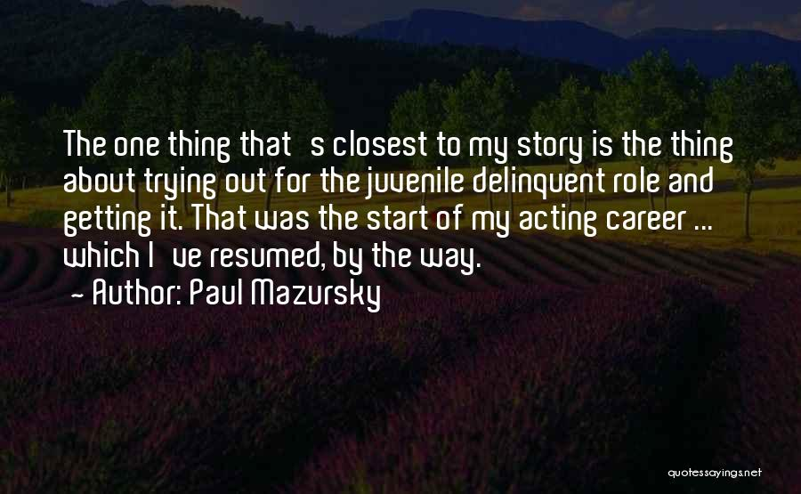 Acting Juvenile Quotes By Paul Mazursky