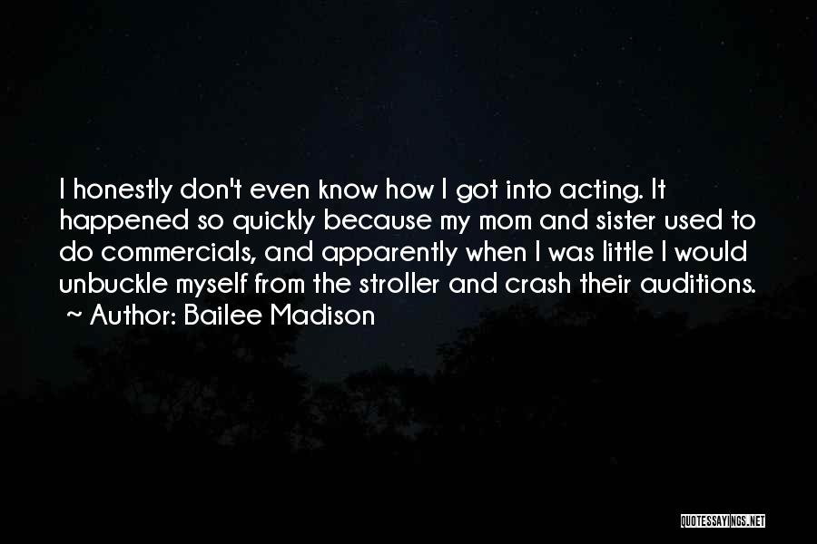 Acting Quickly Quotes By Bailee Madison