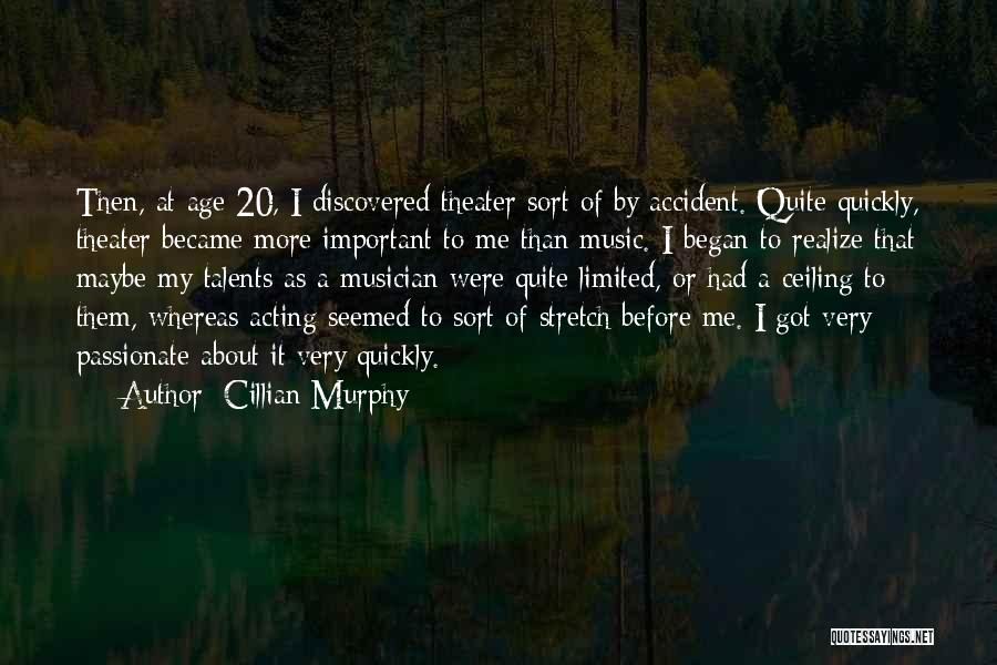 Acting Quickly Quotes By Cillian Murphy