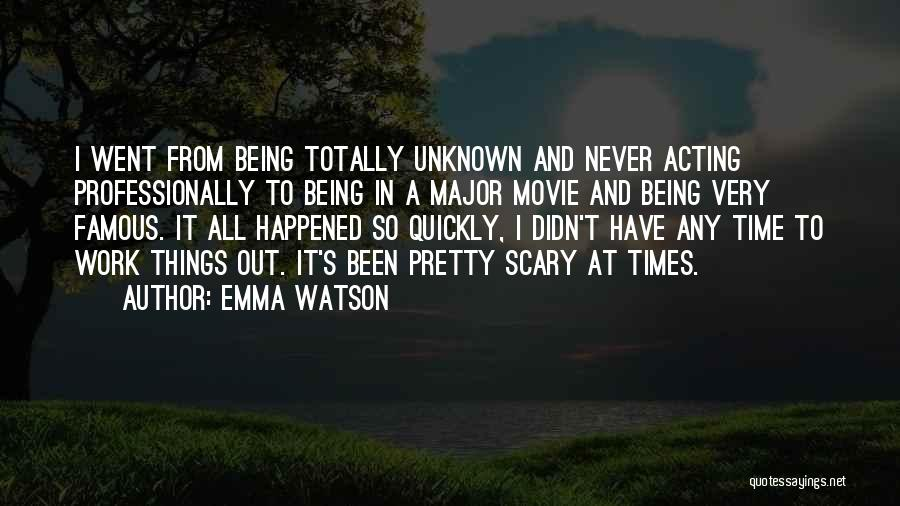 Acting Quickly Quotes By Emma Watson