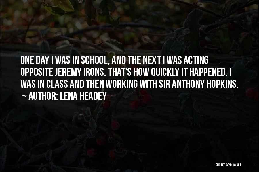 Acting Quickly Quotes By Lena Headey