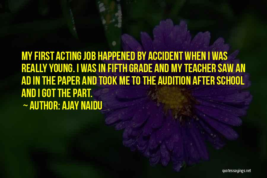 Acting Young Quotes By Ajay Naidu