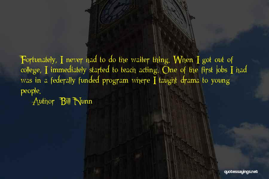 Acting Young Quotes By Bill Nunn