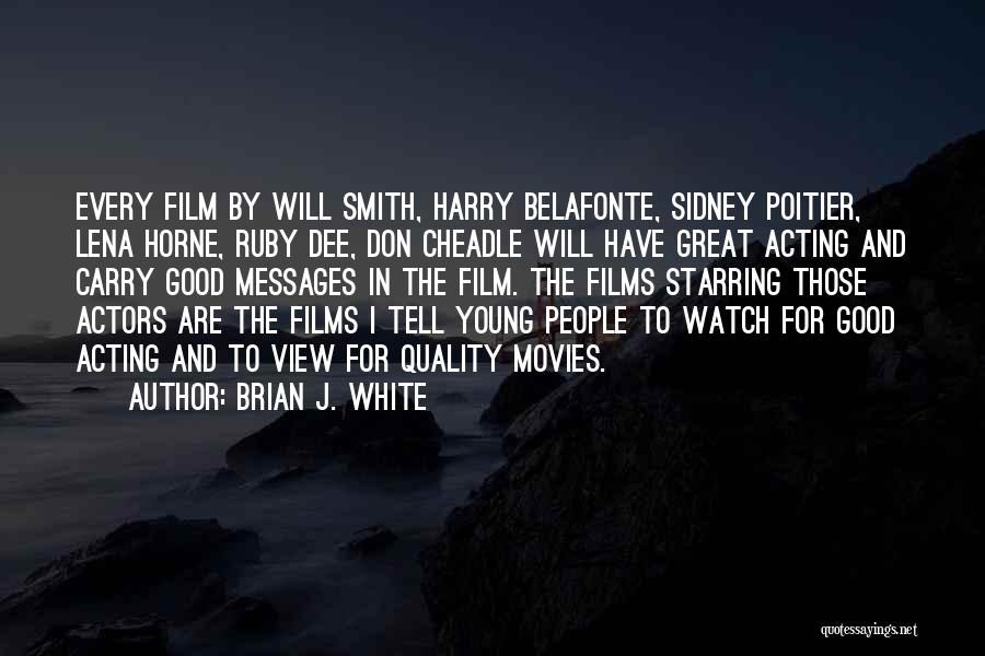 Acting Young Quotes By Brian J. White