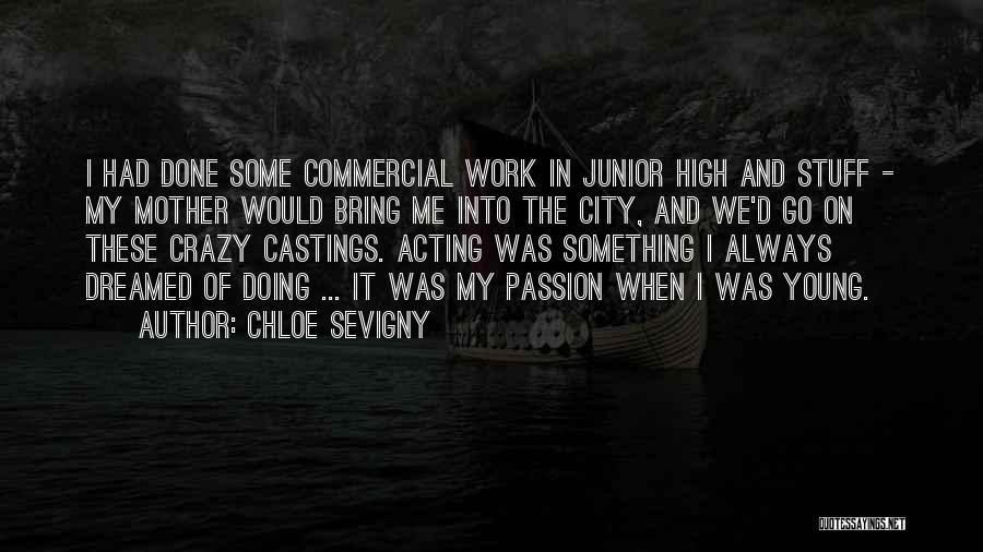 Acting Young Quotes By Chloe Sevigny