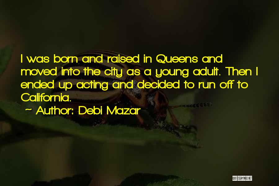 Acting Young Quotes By Debi Mazar