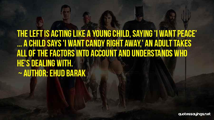 Acting Young Quotes By Ehud Barak