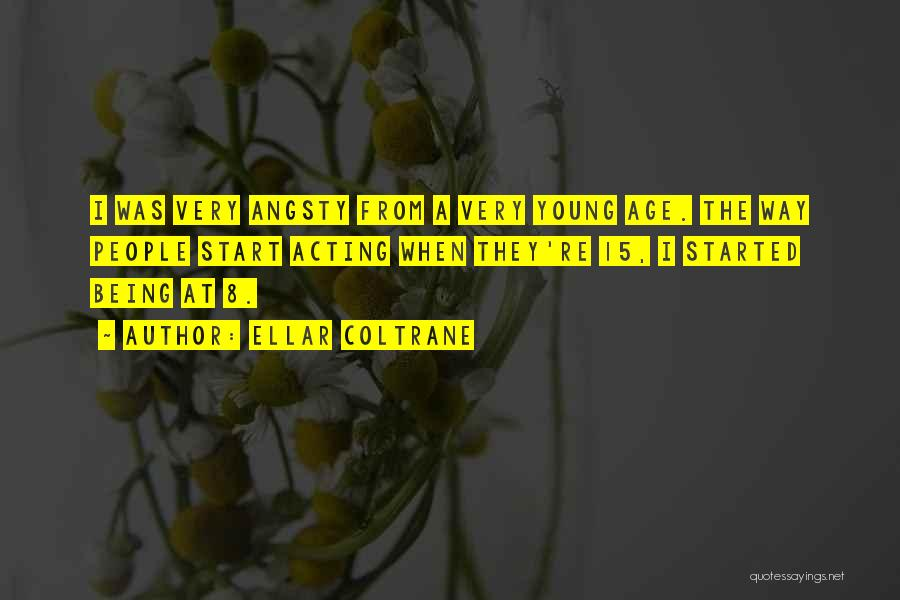 Acting Young Quotes By Ellar Coltrane