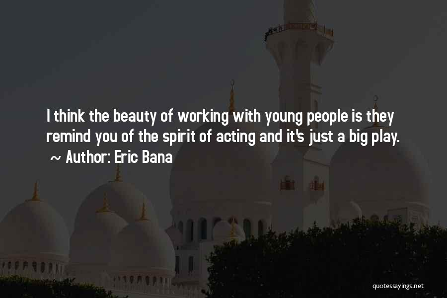 Acting Young Quotes By Eric Bana