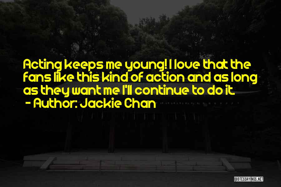 Acting Young Quotes By Jackie Chan