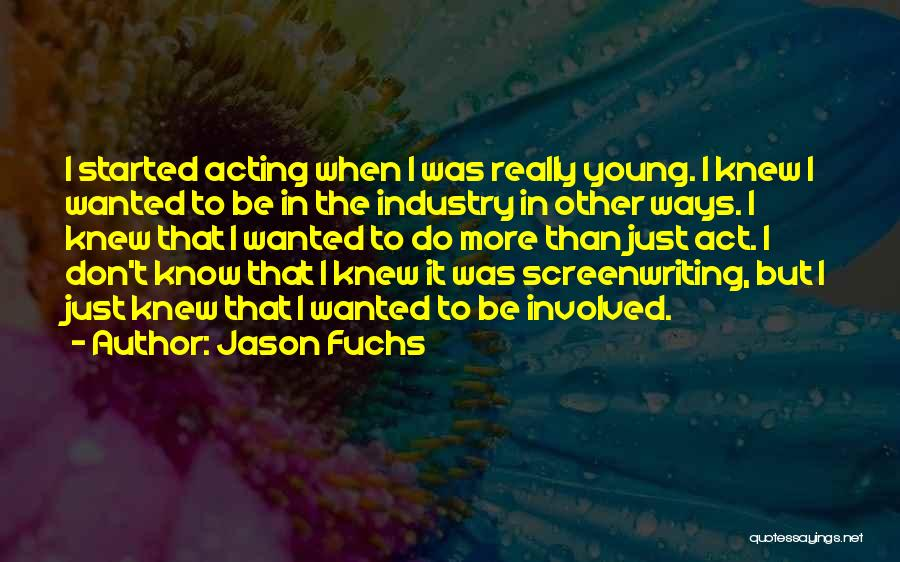 Acting Young Quotes By Jason Fuchs
