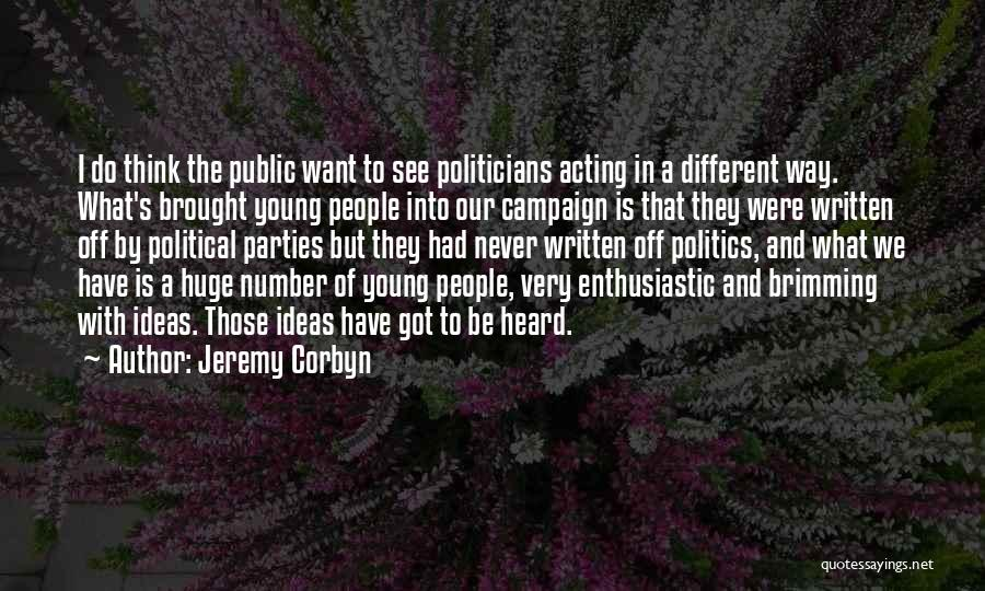 Acting Young Quotes By Jeremy Corbyn