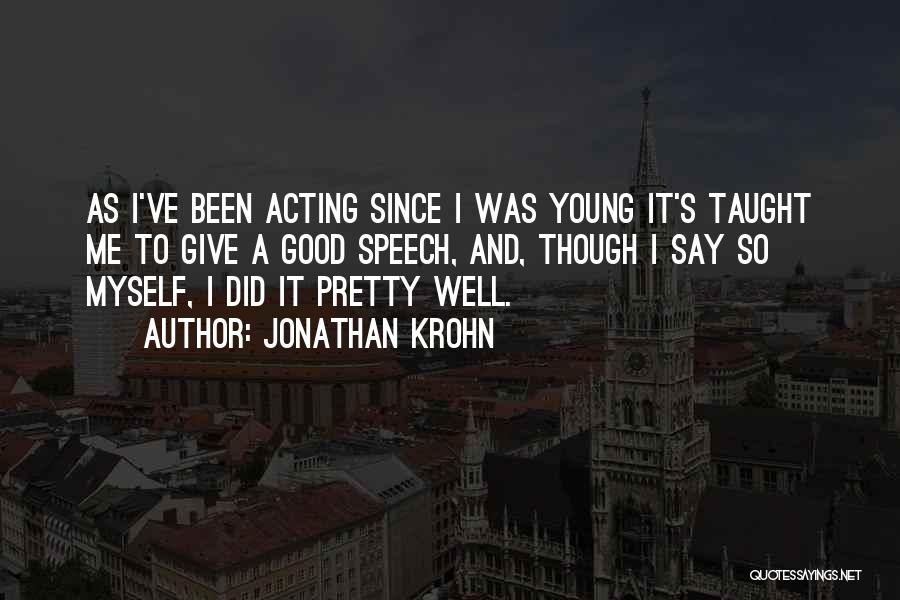 Acting Young Quotes By Jonathan Krohn