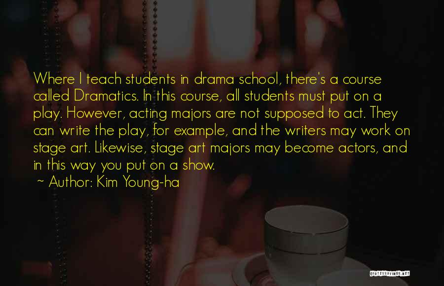 Acting Young Quotes By Kim Young-ha