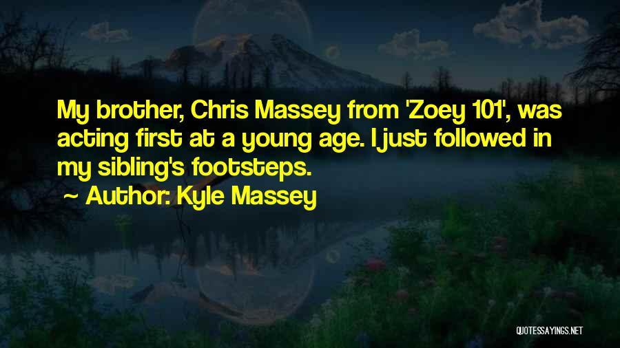 Acting Young Quotes By Kyle Massey