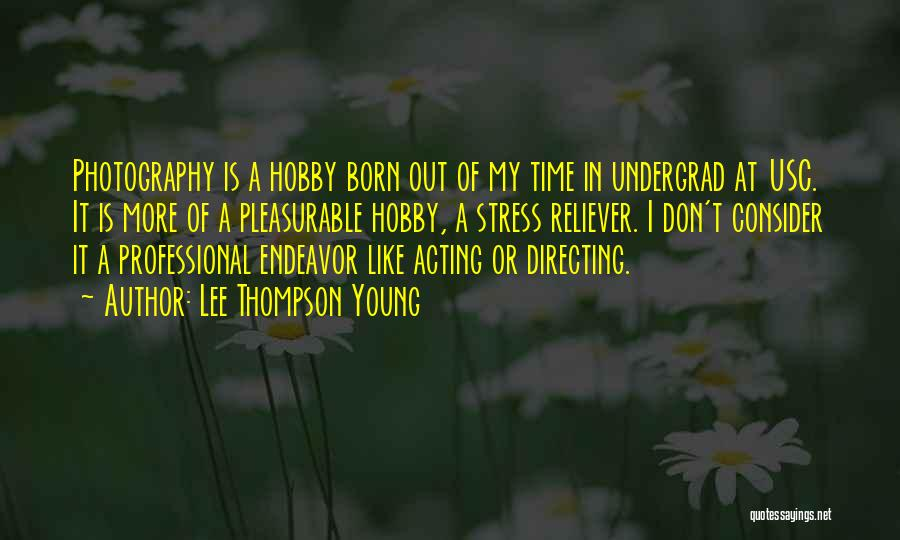Acting Young Quotes By Lee Thompson Young
