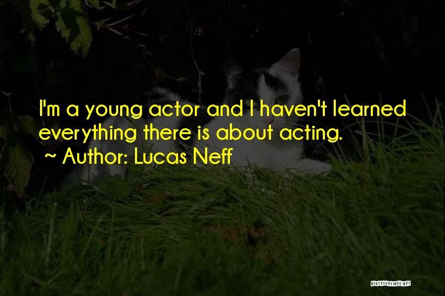 Acting Young Quotes By Lucas Neff