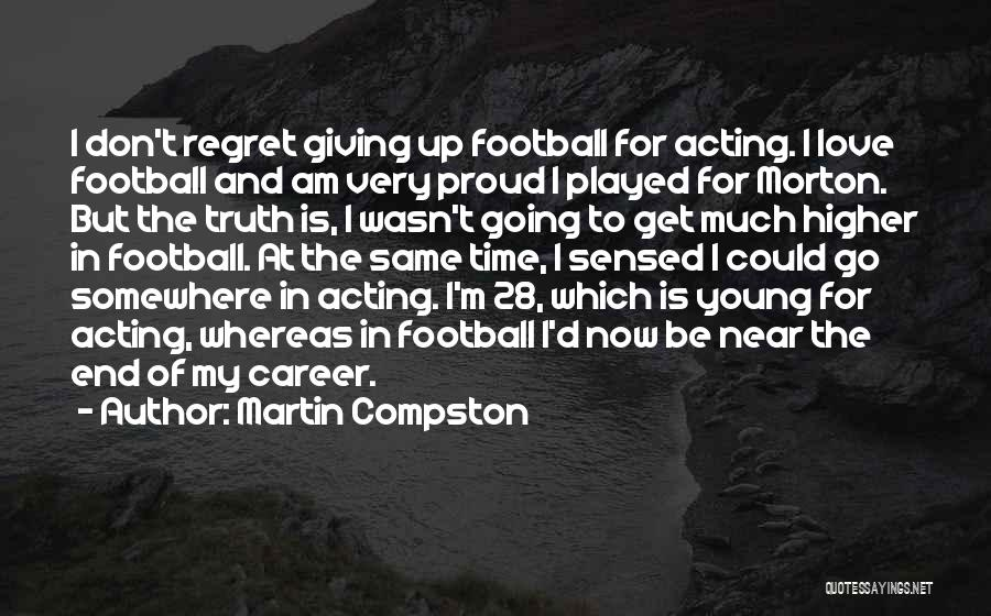 Acting Young Quotes By Martin Compston