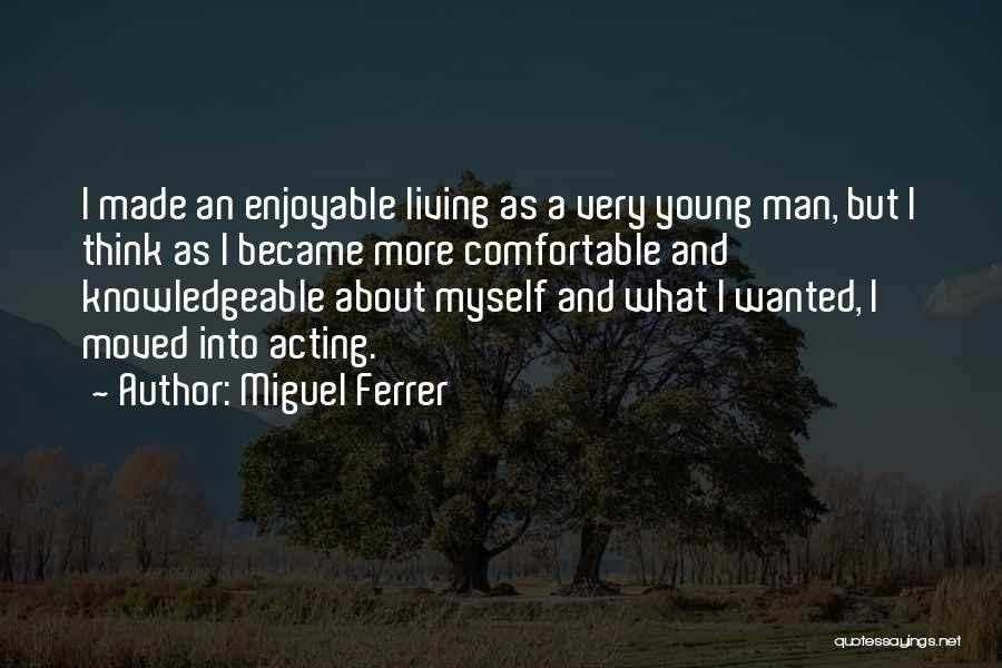 Acting Young Quotes By Miguel Ferrer