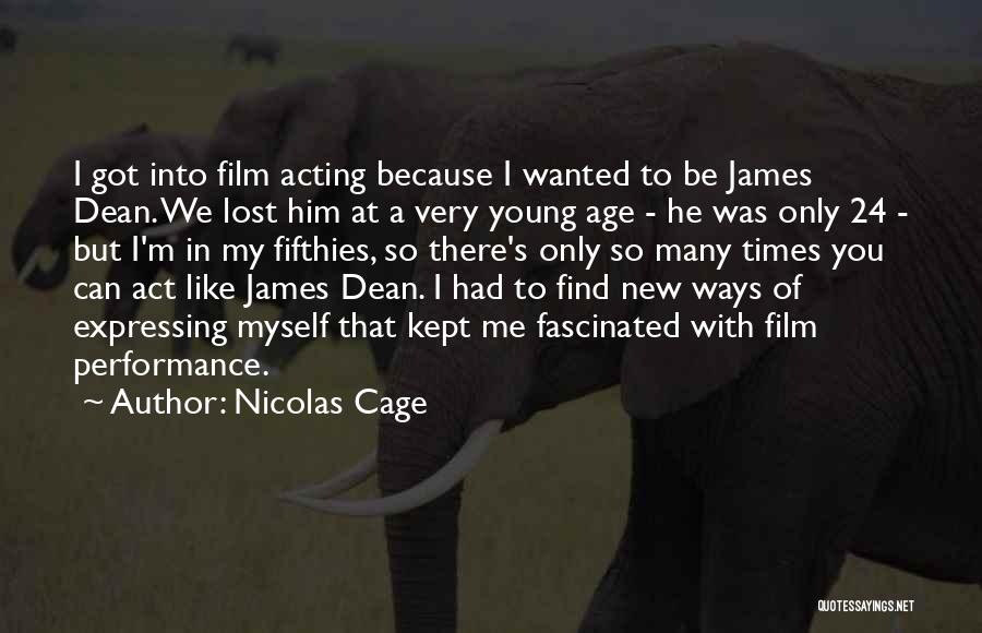 Acting Young Quotes By Nicolas Cage