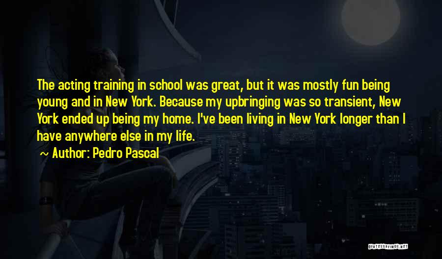 Acting Young Quotes By Pedro Pascal