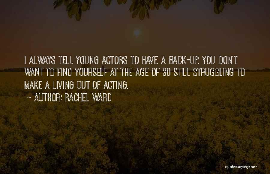 Acting Young Quotes By Rachel Ward