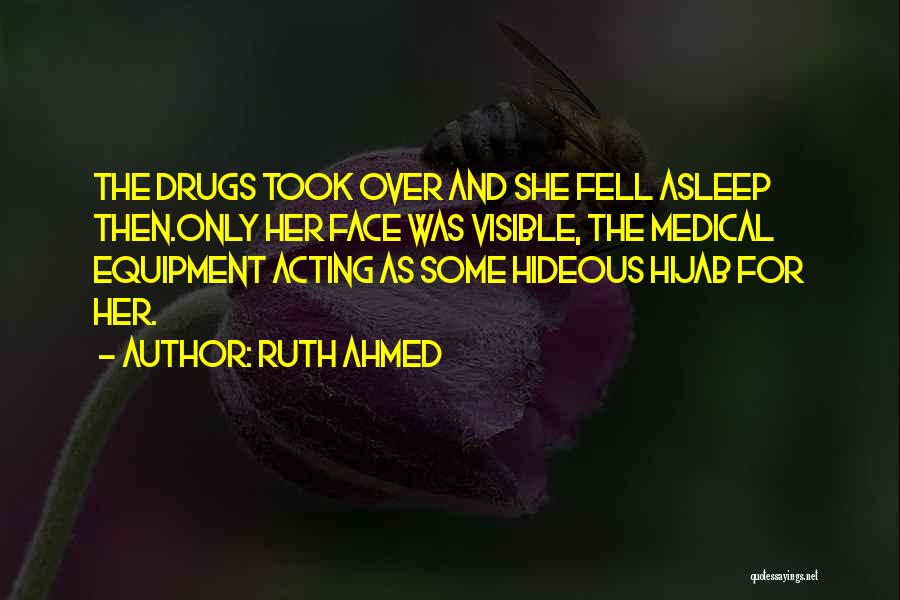 Acting Young Quotes By Ruth Ahmed