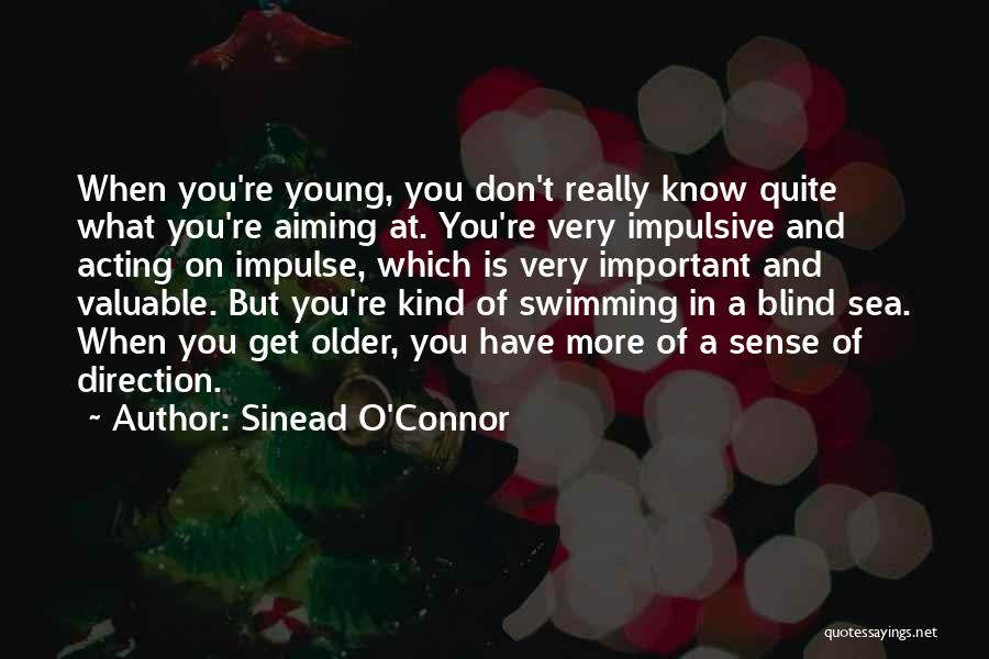 Acting Young Quotes By Sinead O'Connor