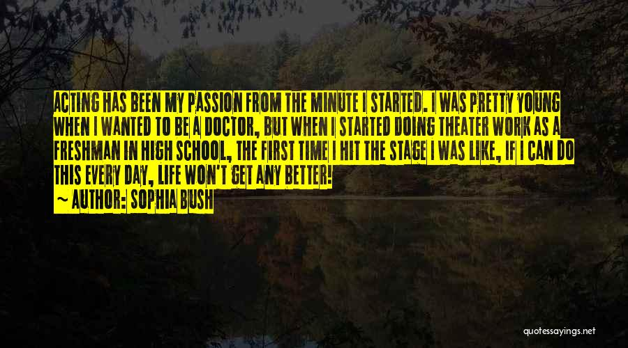Acting Young Quotes By Sophia Bush