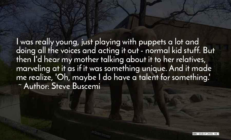 Acting Young Quotes By Steve Buscemi