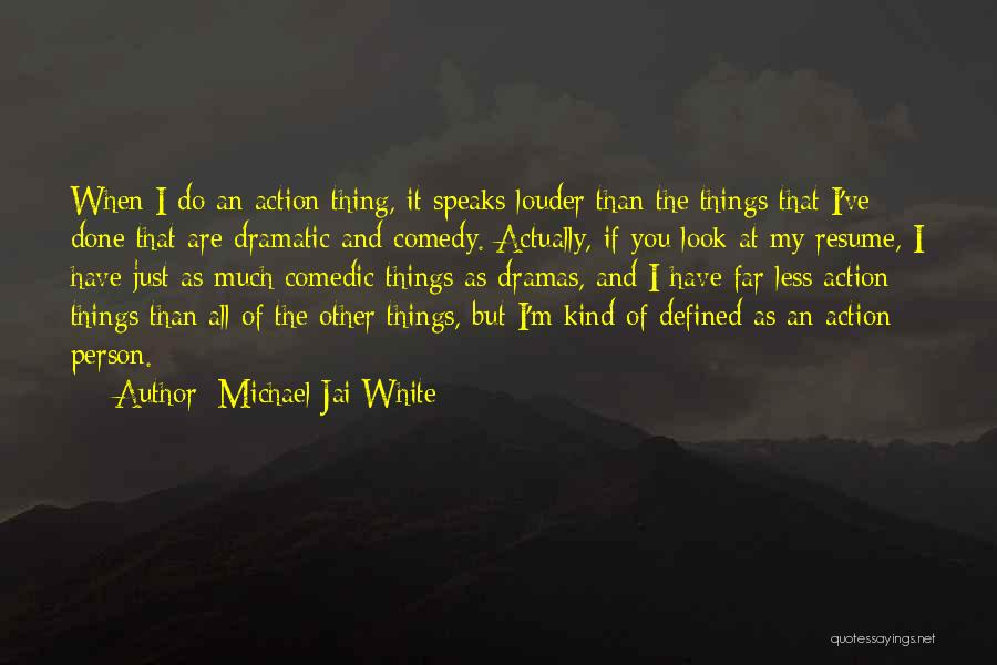 Action Speaks Louder Quotes By Michael Jai White